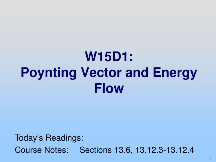 W15d1 poynting vector and energy flow