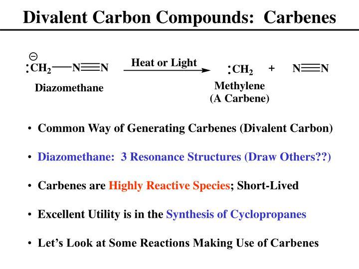 Divalent Carbon Compounds:  Carbenes