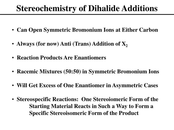 Stereochemistry of Dihalide Additions