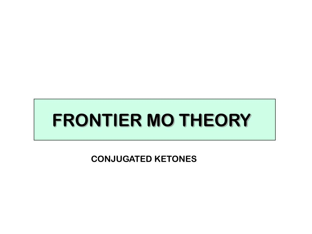 FRONTIER MO THEORY