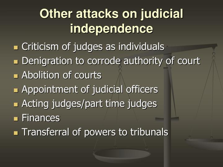 Other attacks on judicial independence