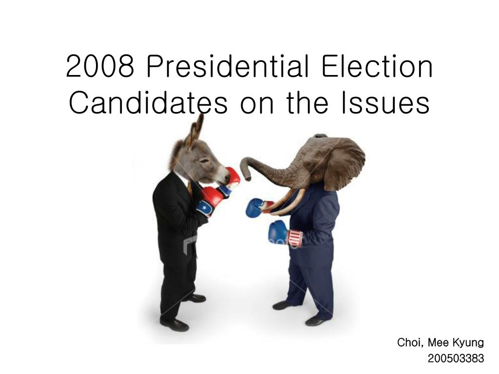 2008 presidential election candidates on the issues l.
