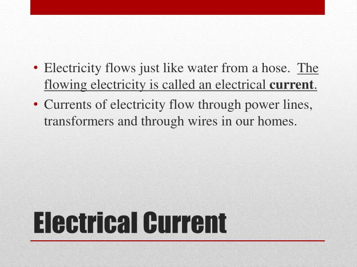 Electricity flows just like water from