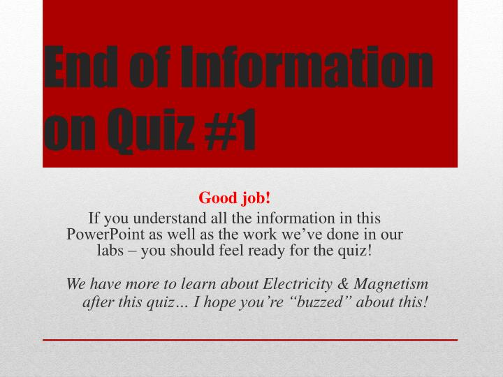 End of Information on Quiz #1