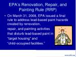 epa s renovation repair and painting rule rrp