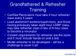 grandfathered refresher training