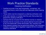 work practice standards cleaning verification