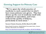growing support for primary care38
