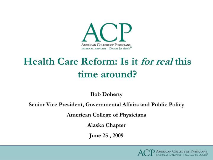 health care reform is it for real this time around n.