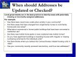 when should addresses be updated or checked