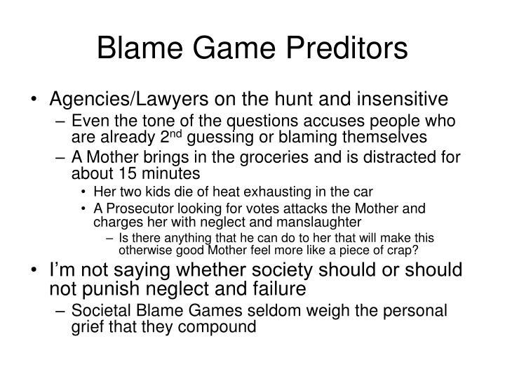 Blame Game Preditors