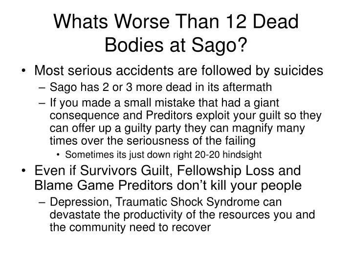 Whats Worse Than 12 Dead Bodies at Sago?