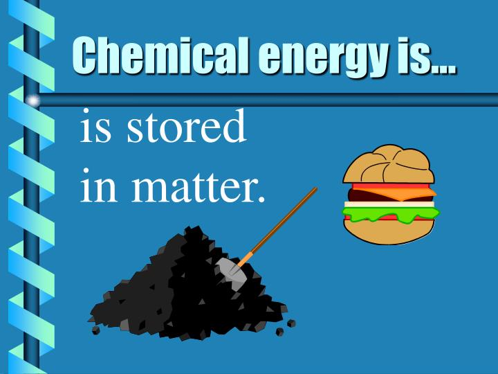 Chemical energy is...
