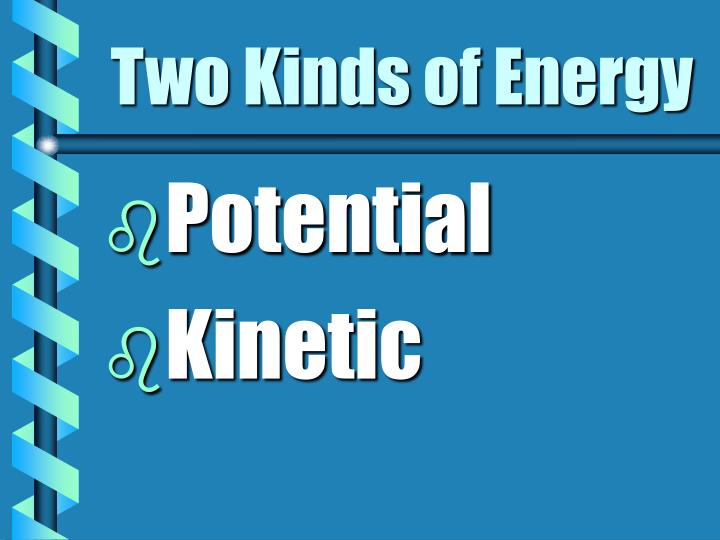 Two Kinds of Energy