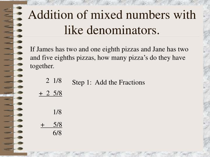 Addition of mixed numbers with like denominators