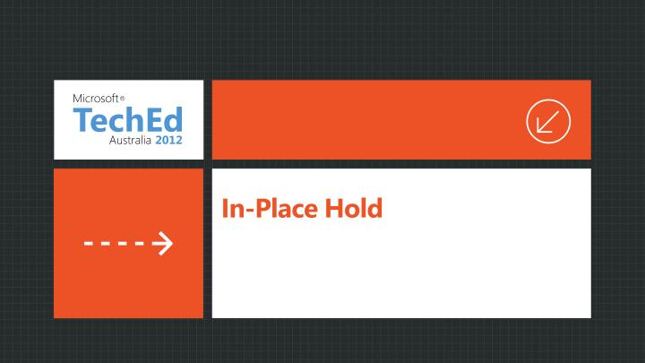 In-Place Hold
