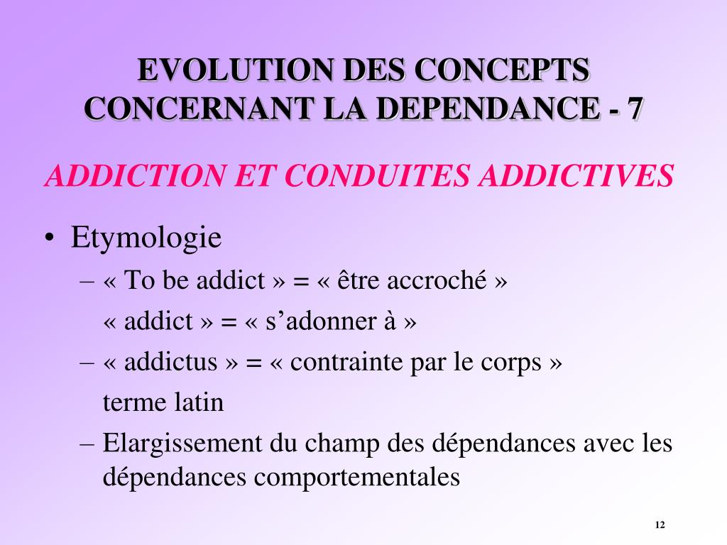 EVOLUTION DES CONCEPTS CONCERNANT LA DEPENDANCE - 7