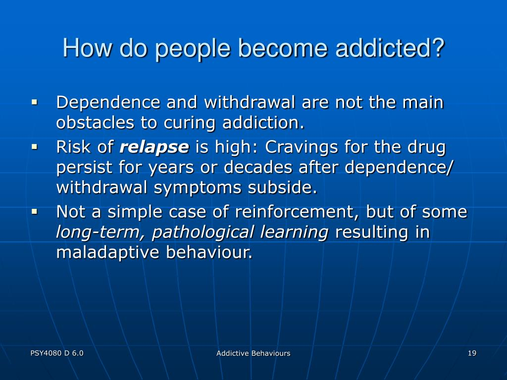 How do people become addicted?