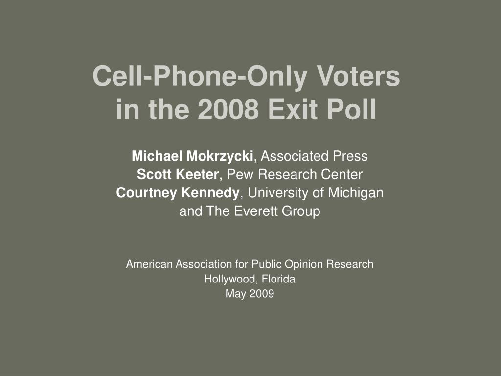 cell phone only voters in the 2008 exit poll l.