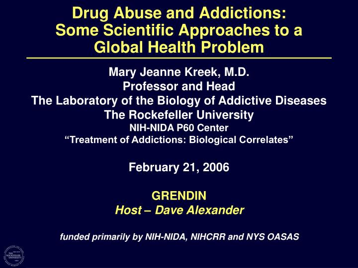 Drug abuse and addictions some scientific approaches to a global health problem
