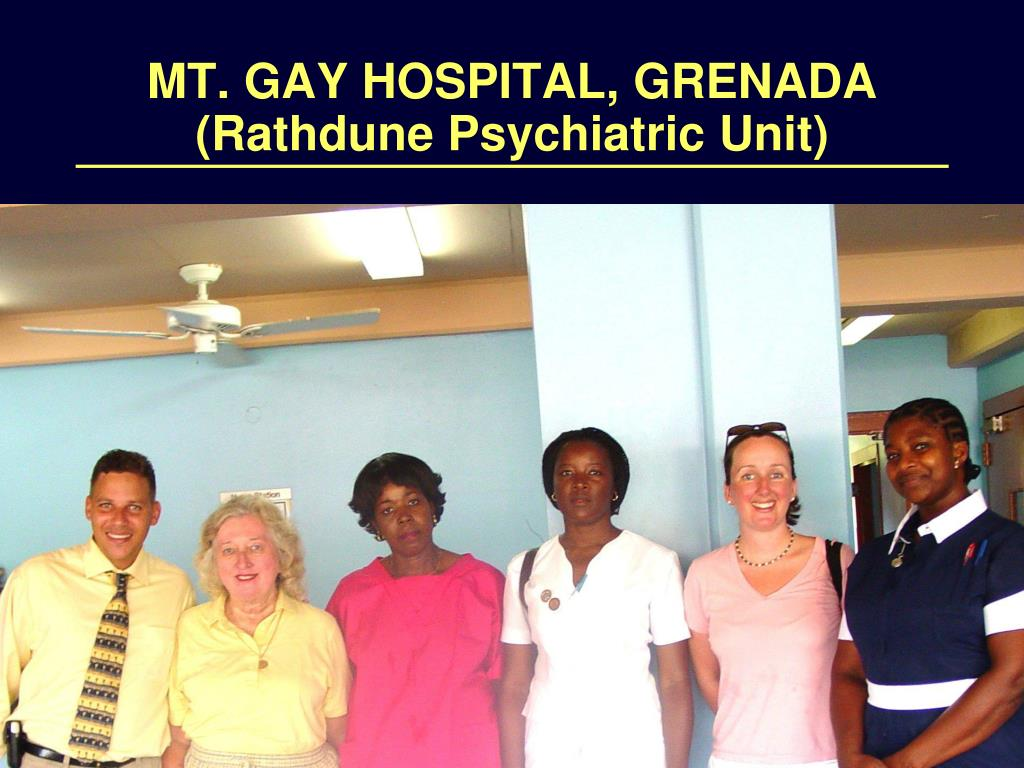 MT. GAY HOSPITAL, GRENADA (Rathdune Psychiatric Unit)