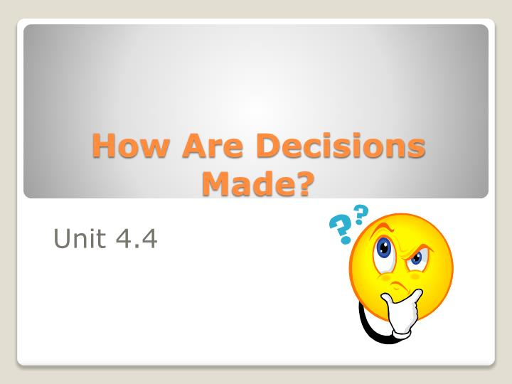 how are decisions made n.