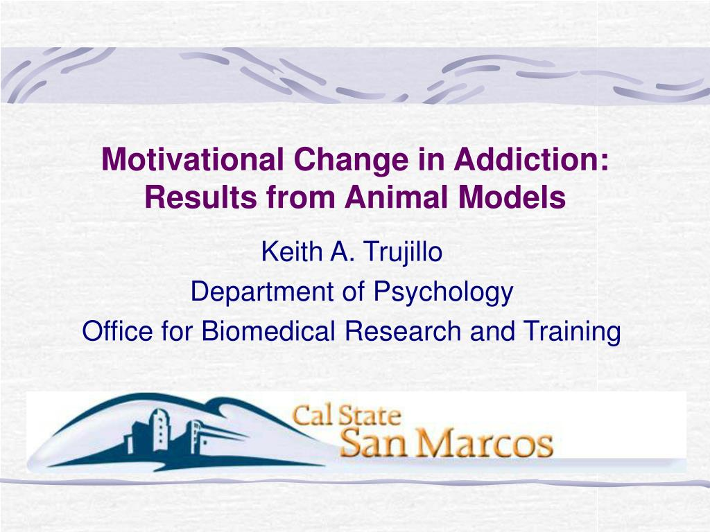 motivational change in addiction results from animal models l.