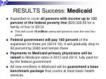 results success medicaid