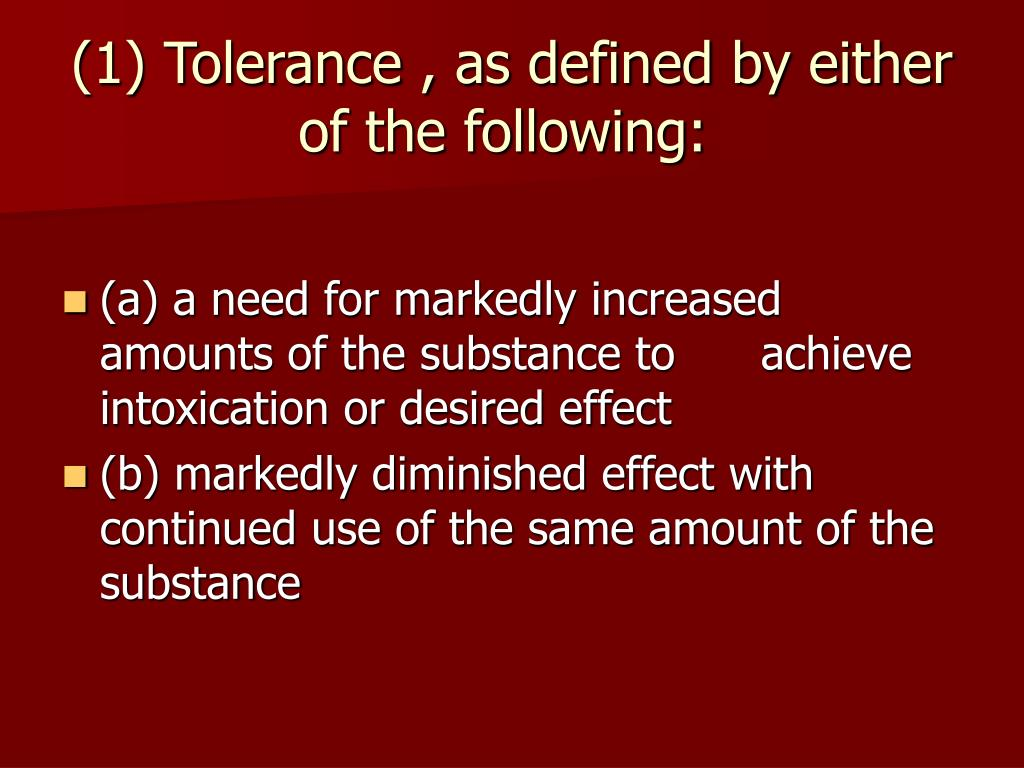 (1) Tolerance , as defined by either of the following:
