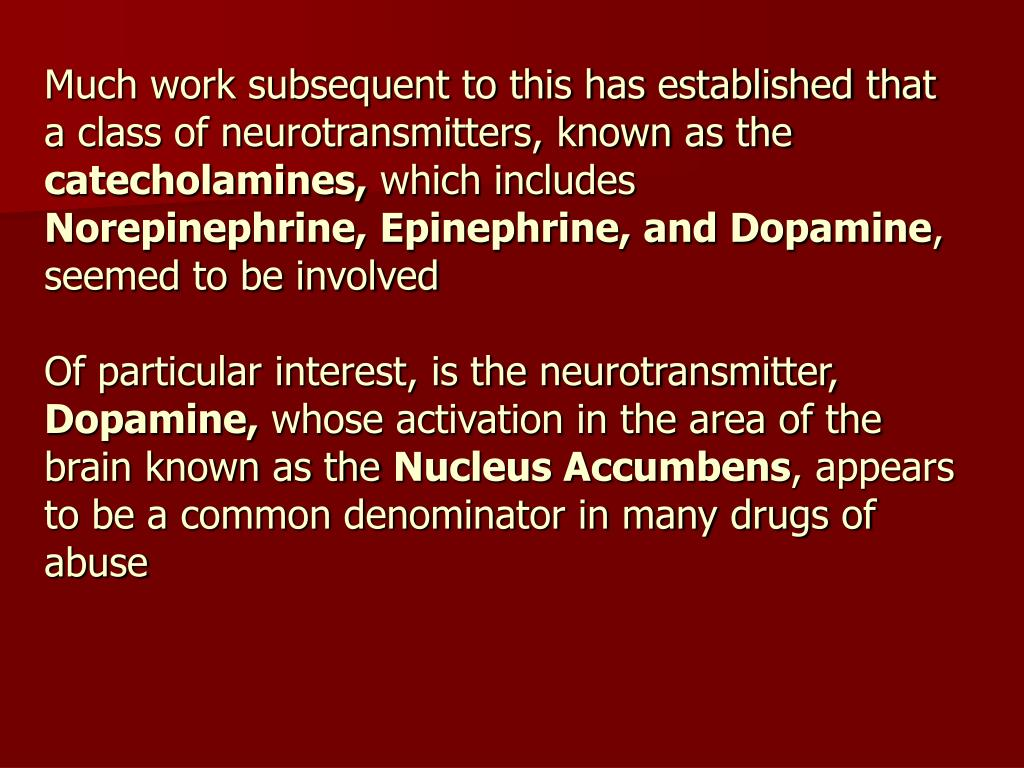 Much work subsequent to this has established that a class of neurotransmitters, known as the