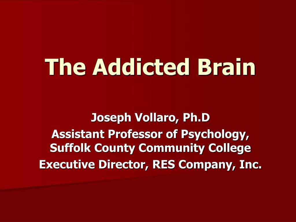 the addicted brain l.