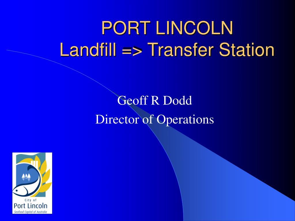 port lincoln landfill transfer station l.