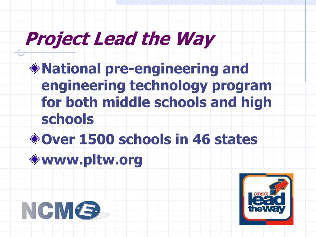 project lead the way courses Projects help students see relevance of math and science project lead the way (pltw) offers elementary, middle- and high-school curricula that, when combined with college preparatory mathematics and science courses, is a terrific introduction to the scope, rigor and discipline that engineering and engineering technology programs require.