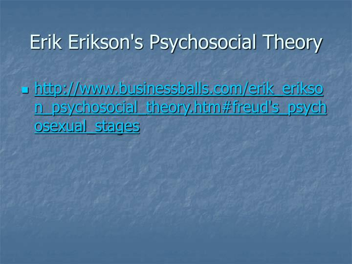 erik eriksons theory Erik erikson also proposed a theory of social development  haverfordedu/psych/ddavis/ p109g/eriksonstageshtml o  theoryhtml#vygotsky o.
