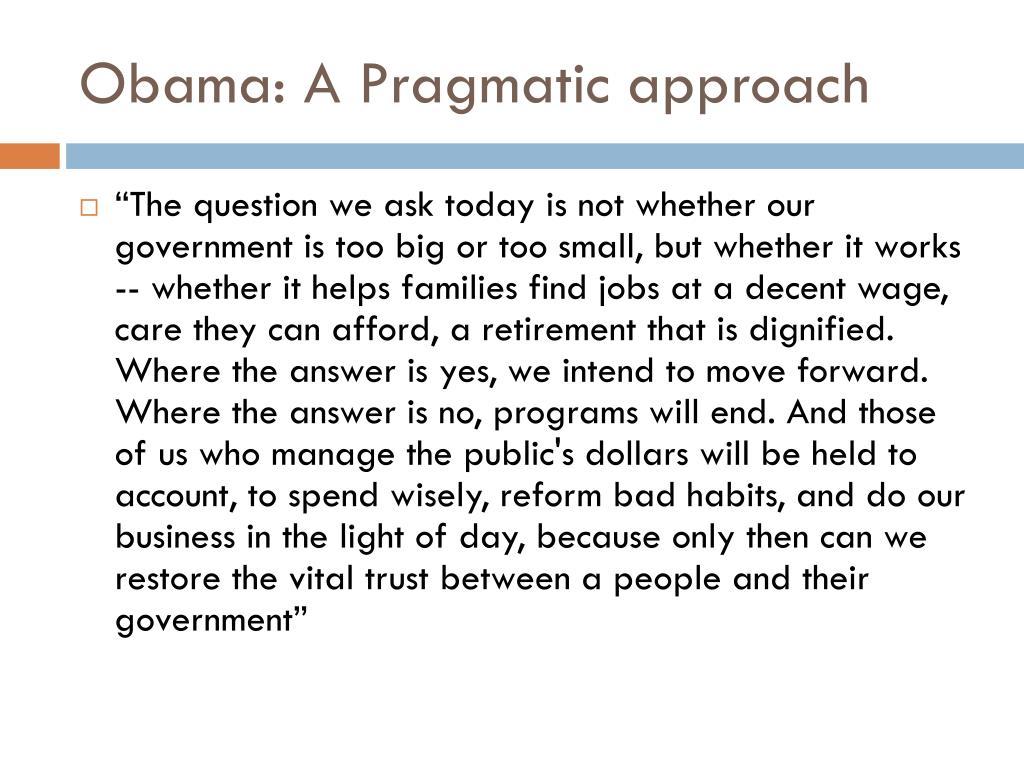 Obama: A Pragmatic approach