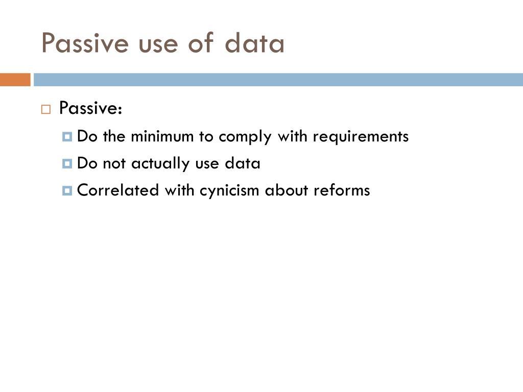Passive use of data