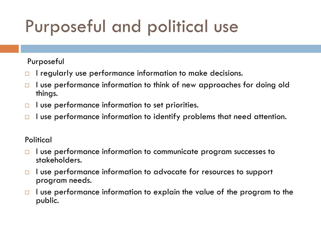 Purposeful and political use