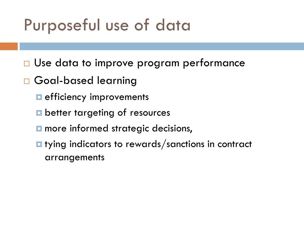 Purposeful use of data