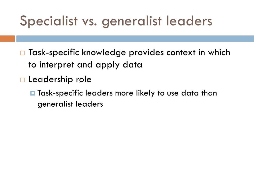 Specialist vs. generalist leaders