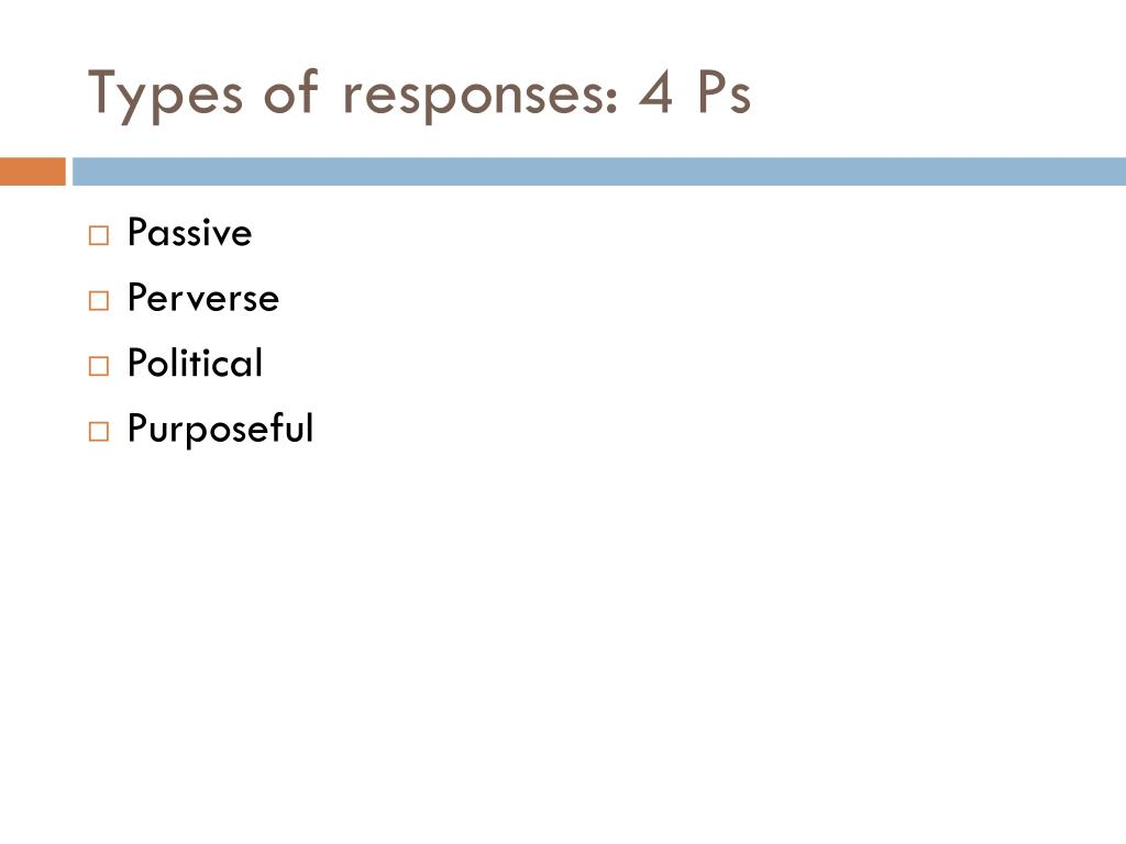 Types of responses: 4 Ps