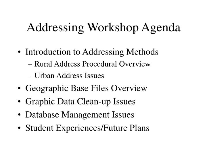 Addressing Workshop Agenda