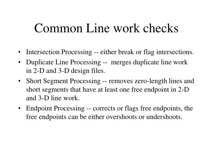 Common Line work checks