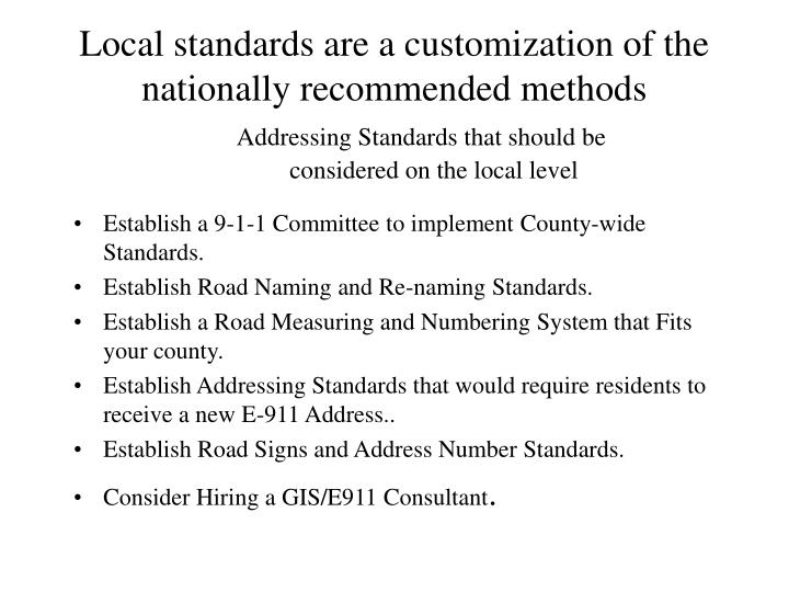 Local standards are a customization of the nationally recommended methods