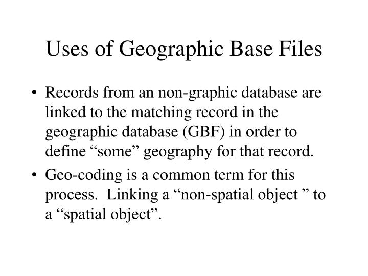 Uses of Geographic Base Files