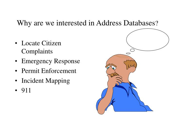 Why are we interested in Address Databases