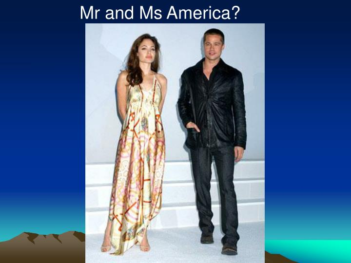 Mr and Ms America?