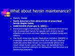 what about heroin maintenance