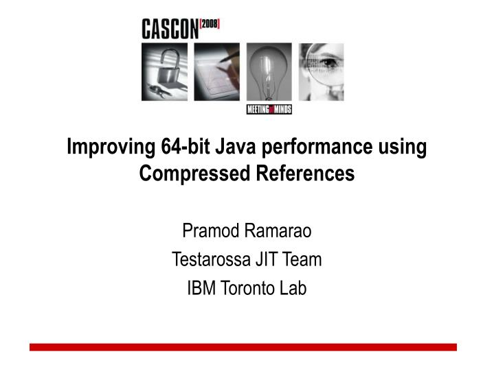 Improving 64 bit java performance using compressed references