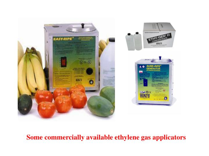 Some commercially available ethylene gas applicators