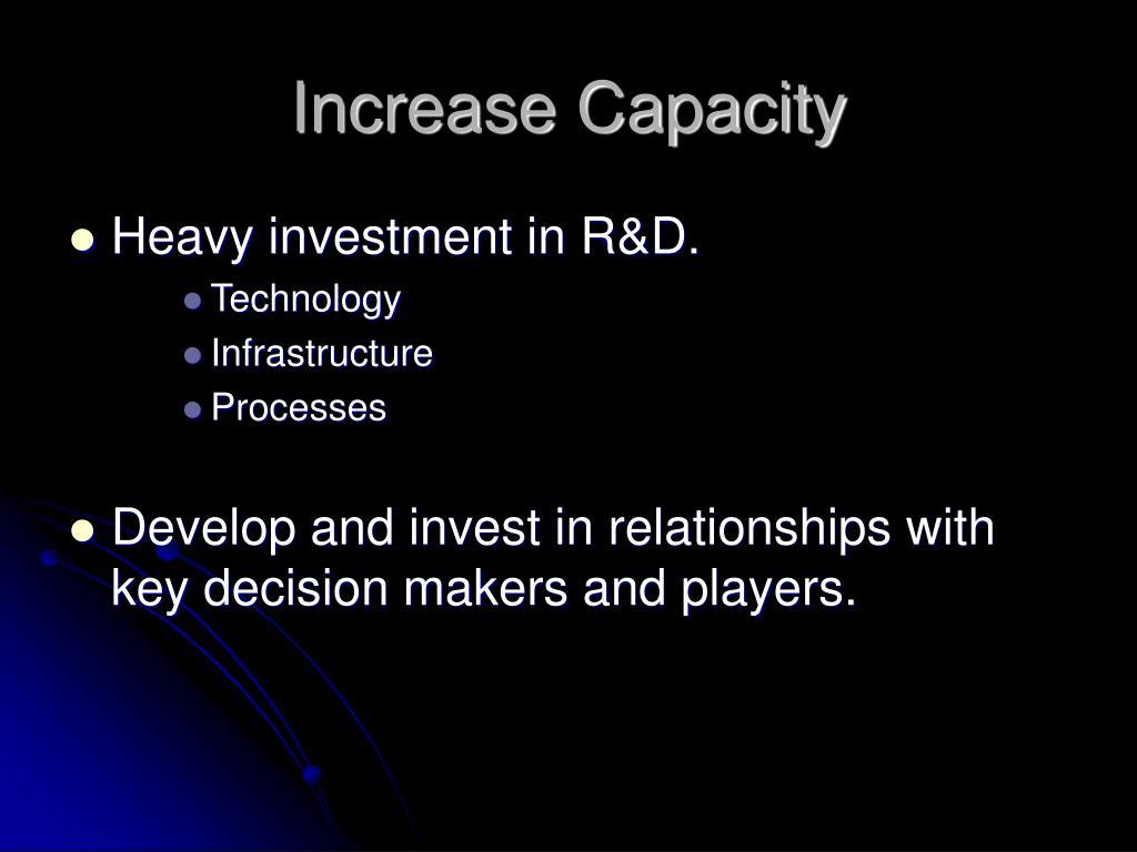 Increase Capacity